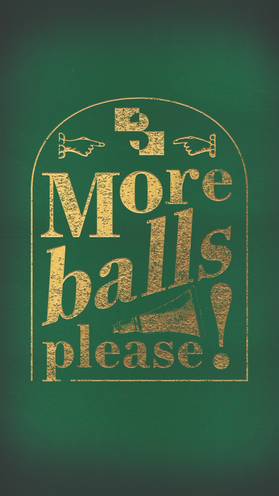 More balls, please!